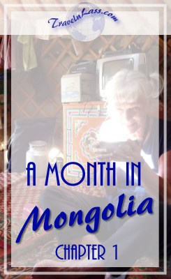 A Month in Mongolia Chapter 1 - Sipping Milk Tea