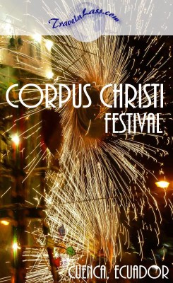 The dazzle of nightly fireworks at the annual Corpus Christi Festival in Cuenca, Ecuador
