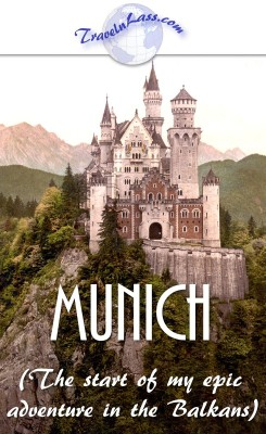 Neuschwanstein Castle, Munich, Germany: the launch-pad for my epic adventure in the Balkans