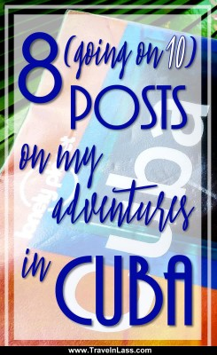 8 Posts on my adventures in Cuba