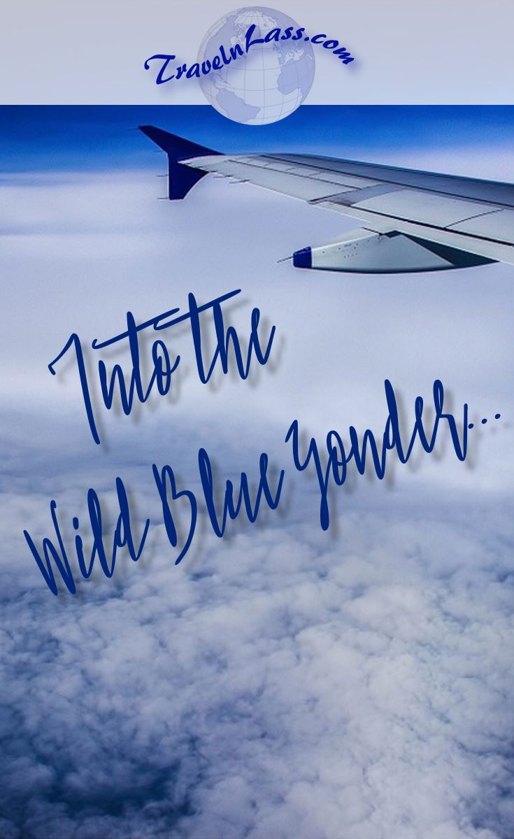 """Can't wait to again head into """"The Wild Blue Yonder"""" - to the other side of the world for 6 weeks of backpacking in Eastern Europe."""
