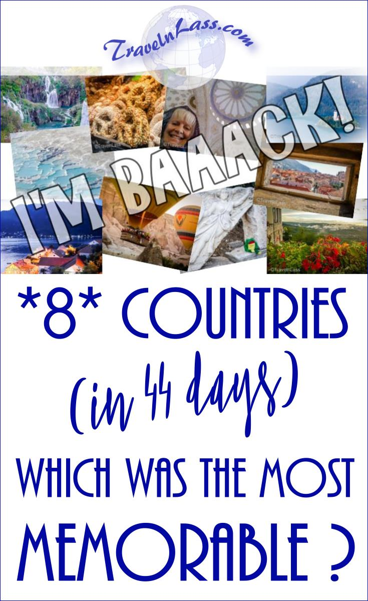 8 countries (in 44 days) - guess which one was the most memorable?