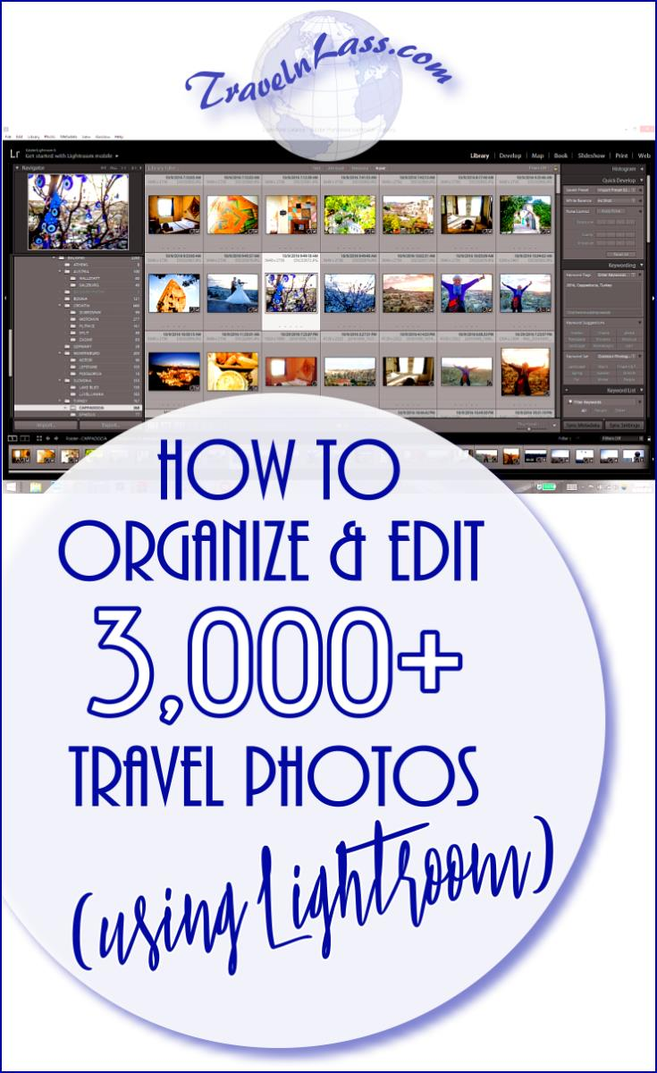 How to (quick and easy) organize and edit a batch of 3,000+ travell photos (in Lightroom)