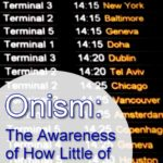 pi-onism-the-awareness-of-how-little-of-the-world-you-will-experience (Onism: The Awareness of How Little of the World You'll Experience)