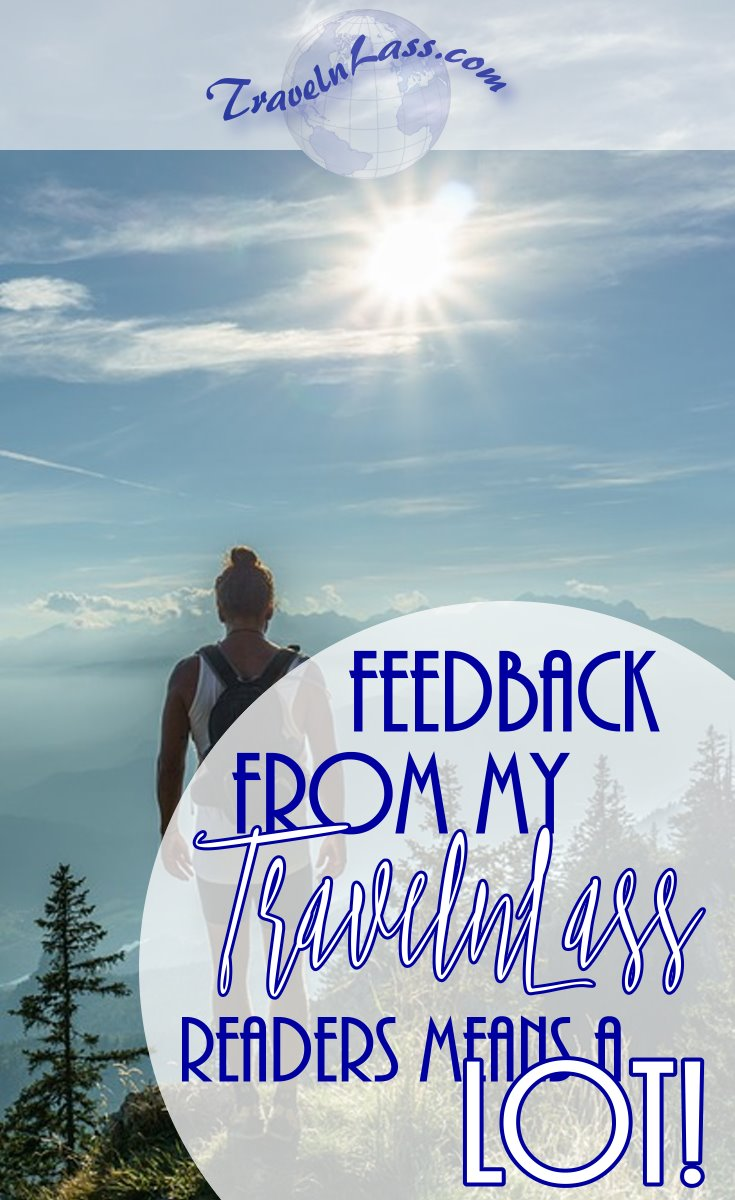 Feedback from my TravelnLass readers means a LOT!