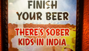 Finish your beet - there's sober kids in India.